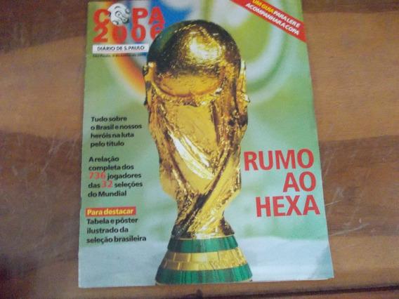 Copa 2006 - Rumo Ao Hexa (diário De S.paulo).tabela E Poster