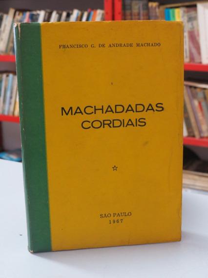Livro Machadadas Cordiais Francisco De Andrade Machado Raro