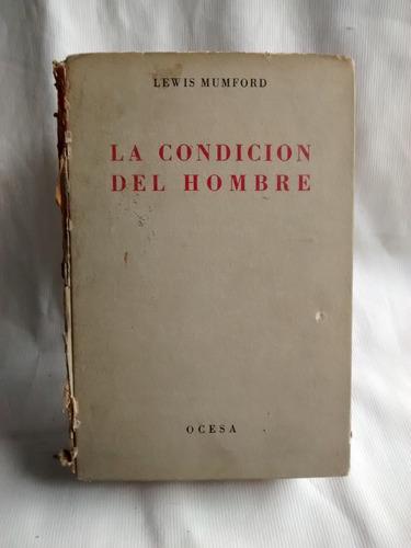 Imagen 1 de 4 de La Condicion Del Hombre Lewis Mumford T Dura Ocesa 1948