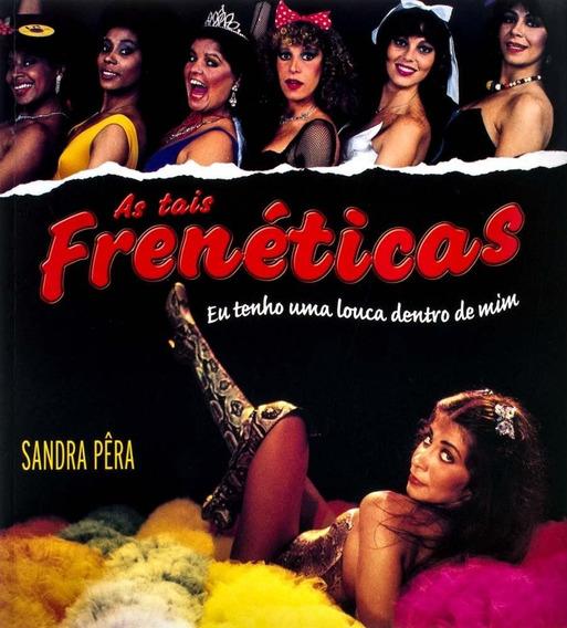 As Tais Frenéticas - Livro - Sandra Pêra - Abra Suas Asas