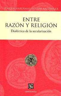 Entre Razón Y Religión, Habermas / Ratzinger, Ed. Fce