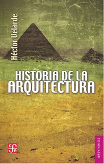 Historia De La Arquitectura, Velarde, Fce