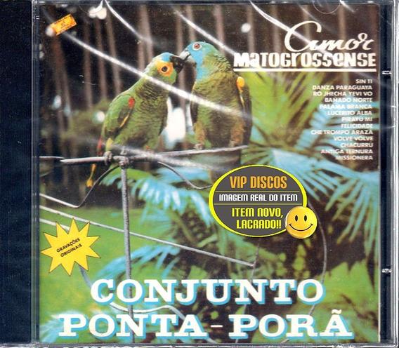 Cd Conjunto Ponta-porã Amor Matogrossense - Lacrado Raro