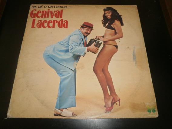 Lp Genival Lacerda - Me Dê O Gravador, Disco Vinil, Ano 1981