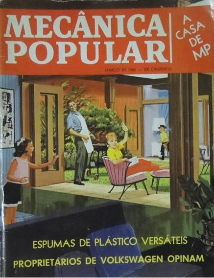 Revista Mecânica Popular Março 1963 A Casa De Mp / Espumas