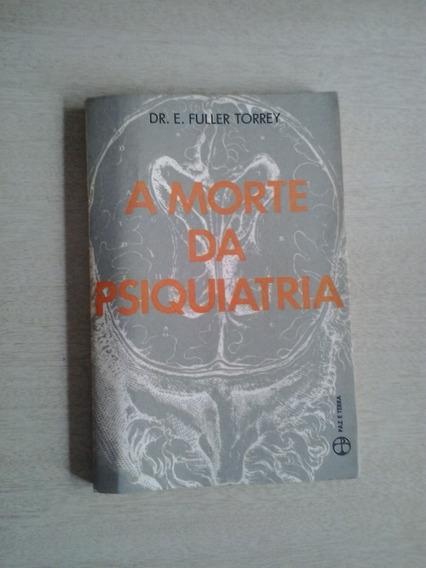 A Morte Da Psiquiatria Dr E Fuller Torrey - Frete Grátis