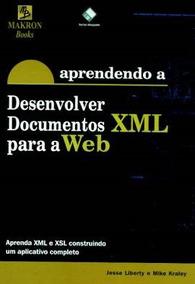 Aprendendo A Desenvolver Documentos Xml Para A Web
