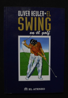 El Swing En El Golf Oliver Heuler