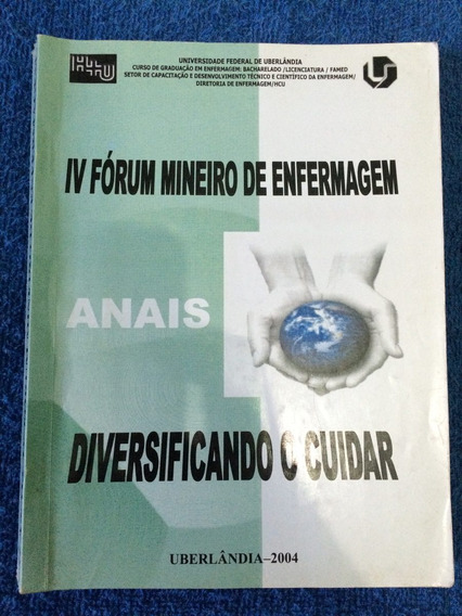 Iv Fórum Mineiro De Enfermagem Uberlândia-2004 Anais