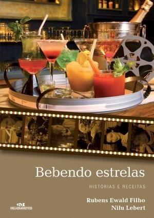Bebendo Estrelas - Histórias E Receitas - Livro - Cinema