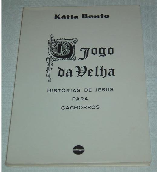 O Jogo Da Velha Historias De Jesus Para Cachorros K Livro /