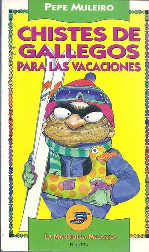 Chistes De Gallegos Para Las Vacaciones Pepe Muleiro Libro