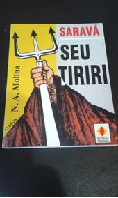 Livro Sarava Seu Tiriri N.a. Molina Editora Espiritualista