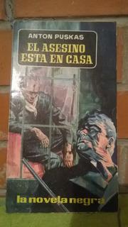 La Novela Negra El Asesino Esta En Casa (anton Puskas) # 27