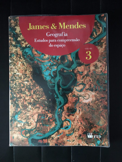 Livro De Geografia 3 - James & Mendes - Ftd