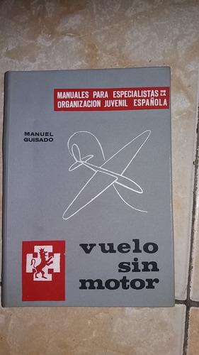 Vuelo Sin Motor De Manuel Guisado