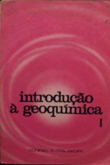 Introducao A Geoquimica I / Konrad B. Frete Grátis