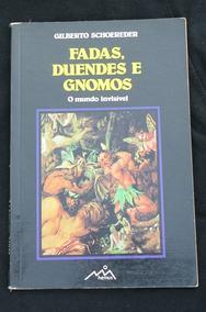 Fadas, Duendes E Gnomos - Gilberto Schoereder