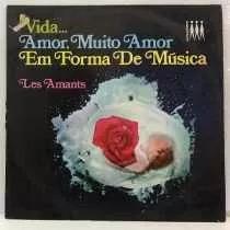 Les Amntes Vida Amor Muito Amo Em Forma De Musica