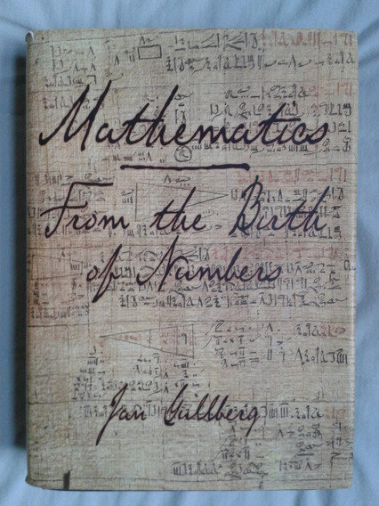 Mathematics From The Birth Of Numbers - Jan Gullberg