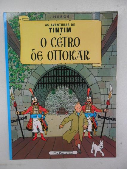Tintim! O Cetro De Ottokar! Cia Das Letras 2006!