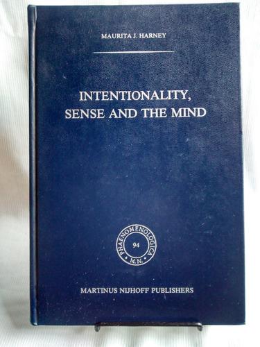 Imagen 1 de 5 de Intentionality Sense And The Mind. Maurita J. Harney. Ingles