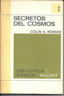Secretos Del Cosmos - Colin A.roman - Salvat