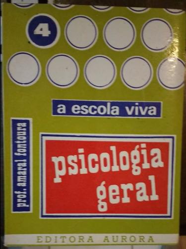 Livro Psicologia A Escola Viva - Psicologia Geral