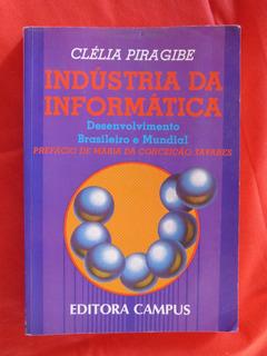 Industria Da Informatica Clelia Piragibe Ed. Campus Brasil