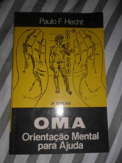 O. M. A. Orientação Mental Para Ajuda Paulo F. Hecht