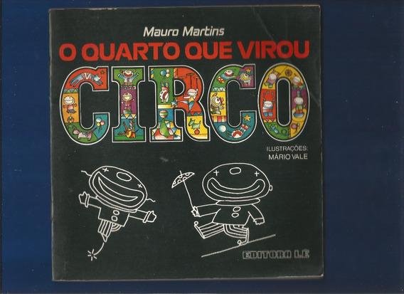 Livro O Quarto Que Virou Circo - Mauro Martins