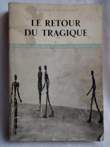 Imagen 1 de 4 de Le Retour Du Tragiquejean Marie Domenach En Frances 1967
