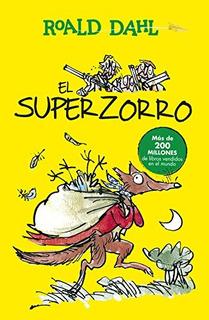 El Superzorro (alfaguara Clasicos); Roald Dahl Envío Gratis