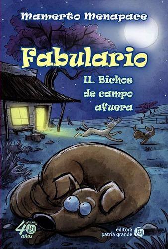 Imagen 1 de 2 de Fabulario Ii: Bichos De Campo Afuera