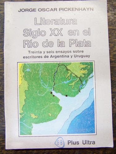 Literatura Siglo Xx En El Rio De La Plata * Jorge Pickenhayn