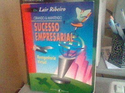 Criando E Mantendo Sucesso Empresarial Dr. Lair Ribeiro