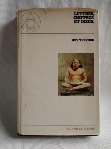 Imagen 1 de 6 de Lettres, Chiffres Et Dieux Guy Trevoux Ed. Du Rocher Frances