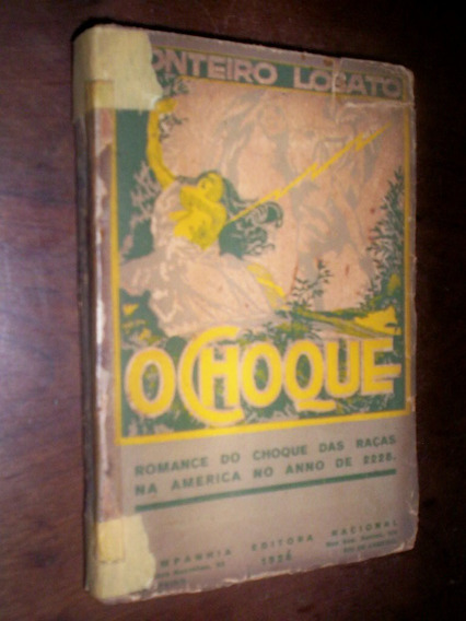 O Choque Das Raças Presidente Negro Monteiro Lobato1926 1 Ed