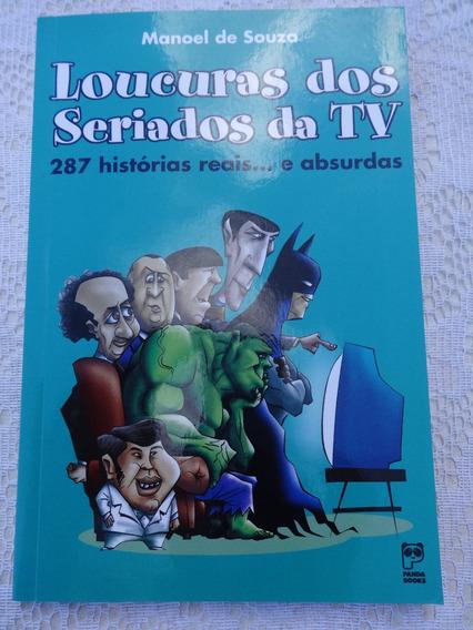 Livro: Loucuras Dos Seriados Da Tv - Manoel De Souza - 2004