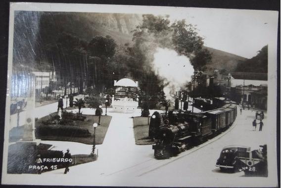 Cartão Postal Antigo Nova Friburgo Rj Locomotiva Praça 15