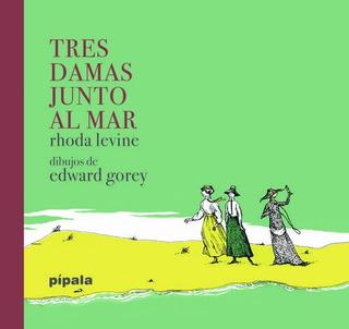 Tres Damas Junto Al Mar, Levine / Edward Gorey, Ed. Ah