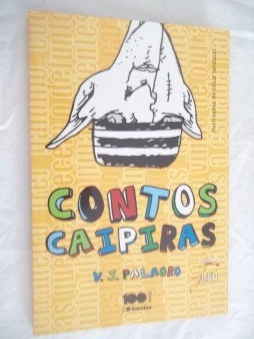 * Livro - Contos Caipiras - V.s. Palaoro - Infanto Juvenil