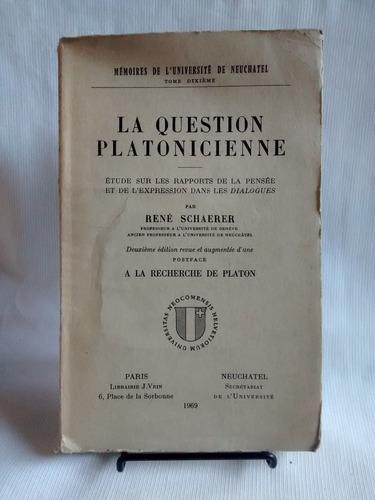 Imagen 1 de 5 de La Question Platonicienne. Rene Schaerer. J. Vrin En Frances