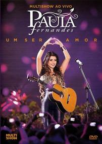 Dvd Paula Fernandes Um Ser Amor - Original Frete 10 Reais