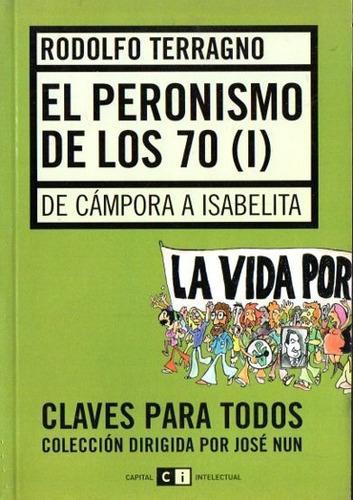 Rodolfo Terragno - El Peronismo De Los 70 - Los Dos Tomos