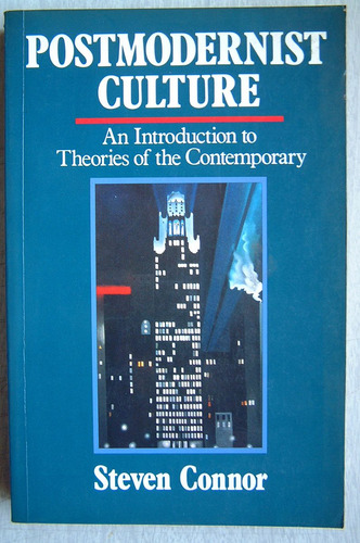 Postmodernist Culture: An Introduction To Theories. S Connor