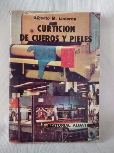 Imagen 1 de 6 de Curticion De Cueros Y Pieles Alberto M Lacerca  Albatros