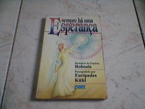 Livro Sempre Há Uma Esperança - Eurípedes Kuhl/ Roboels