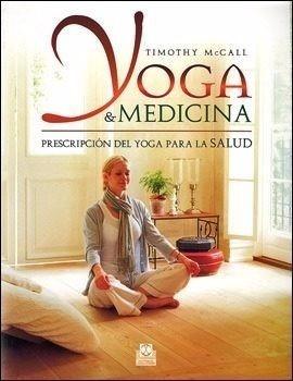 Descripción de Reseña libro Yoga & Medicina. Prescripción Del Yoga Para La Salud
