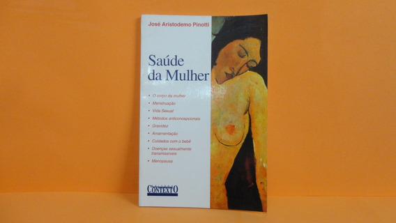 Livro Saúde Da Mulher (josé Aristodemo Pinotti)